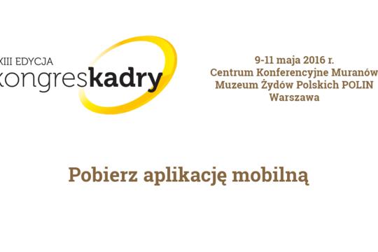 Już dzisiaj rusza Kongres Kadry, spotkanie profesjonalistów zarządzających ludźmi w firmie